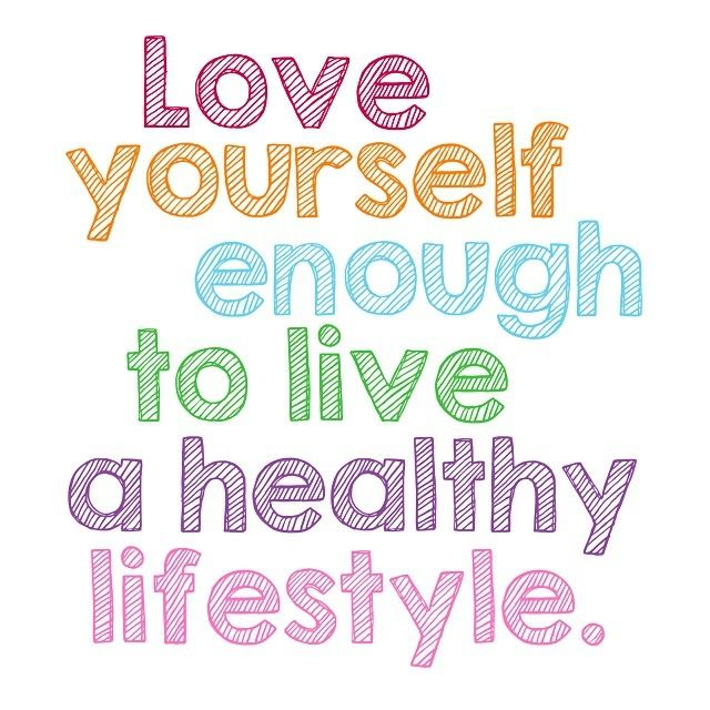 Healthy Quotes Love Yourself Enough To Live A Lifestyle